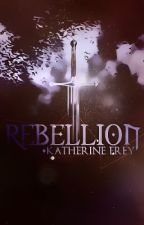 Rebellion by KatherineFrey
