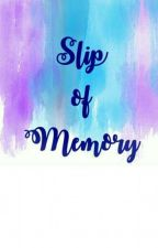 Slip of Memory by Bubble_ly