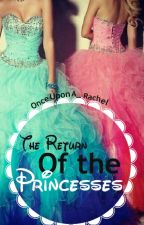 The Return of the Princesses by OnceUponA_Rachel