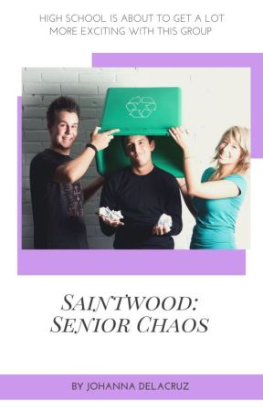 Saintwood: Senior Chaos✔️(final version) by angel48183