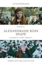 Dzienniki córki Snape'a by alexandraise