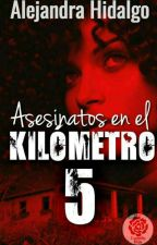 Asesinatos en el Km 5 by kid_alexiaa