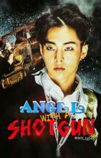 Angel With A Shotgun (EXO | XiuChen) [COMPLETED] by exo_yj21