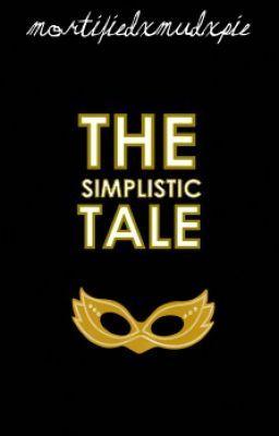 The Simplistic Tale