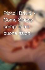 Piccoli Brividi - Come Slappy compì le tre buone azioni by Niky_Dalton_94