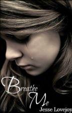 Breathe Me by Breeeezy