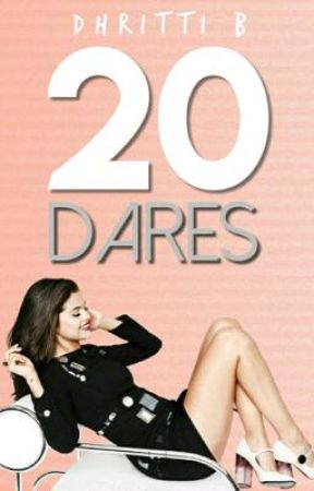 20 Dares (Coming In 2018) by dare_to_dreamxoxo