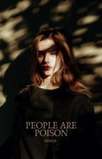 People Are Poison by mariava__