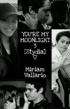 YOU'RE MY MOONLIGHT 3 [Stydia] by miriamv01