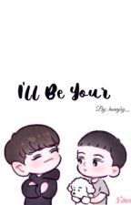 I'll Be Your by honeyby_