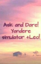 Ask and dare! Yandere simulator+Leo!❤🌹😍 by Il-cielo-tradito