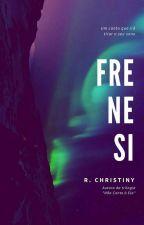 Frenesi by RChristiny123