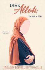 [DSS 1] Dear Allah [Proses Penerbitan] by dianafebi_