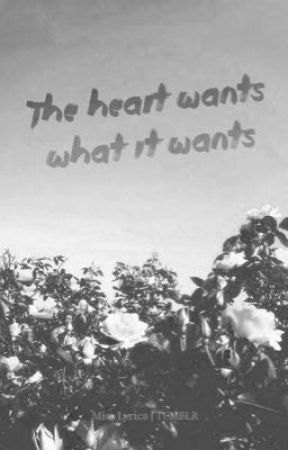 The Heart Wants What It Wants by BellaAdvocates