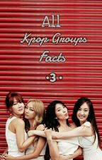 All Kpop Groups Facts 3 by allkpopfacts