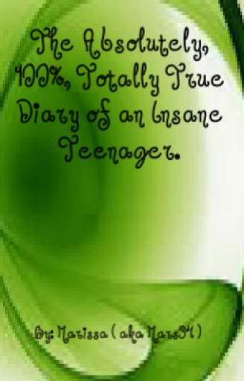 The Absolutely, 100%, Totally True Diary of an Isnane Teenager