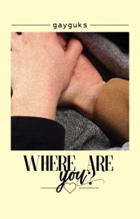 Where are you?➳taekook  by gayguks