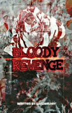 Bloody Revenge by lenzieflory