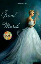 Grand March [Short Story-END] by HAI2017