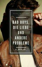 Badboys, die Liebe und andere Probleme by hsxdirection