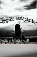 Orgolii Nestăpânite by infinitelypoetic89