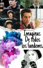 Imaginas de todos los fandoms by AndreaFernandezPerez