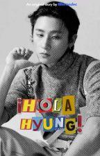 ¡Hola hyung! •|| Joo Kyun ||• by the1995code