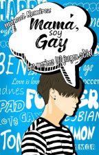 Mamá, Soy Gay [Bubblegum2017] by ManuelEsElMejor