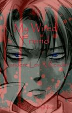 My weird friend (Yandere Levi x reader) by friendly123657