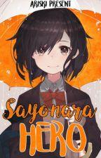 Sayonara Hero [√] by Ariski
