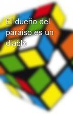 El dueño del paraiso es un diablo by Andres_Urquieta