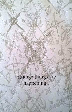 Strange things are happening... by BBFreaky
