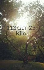 113 Gün 25 Kilo by 113gun25kilo