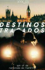 Destinos Traçados [PARADO]  by xyx_05