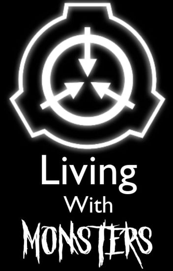 Living With Monsters | Various SCP X Reader - Pyxis - Wattpad
