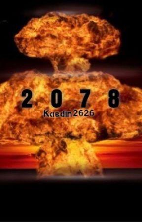 2078-A Post Apocalyptic Novel by Kaedin2626