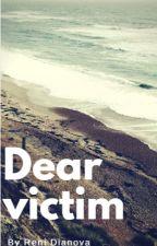 Dear victim by ReniDianova
