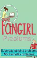 Fangirls Problems by bluexn