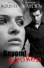 Beyond Broken by KristinVayden