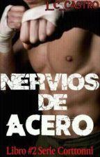 NERVIOS  DE  ACERO (Serie Corttonni  #2 ) by J_C_Castro