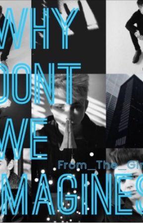 Why Don't We Imagines by NoelMattie
