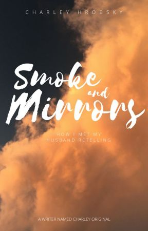 Smoke and Mirrors by AWriterNamedCharley