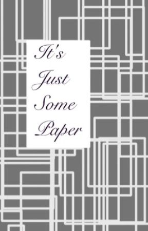 It's Just Some Paper by IDoNotLiveOnEarth