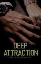 Deep Attraction (Mafia/Romance) by LadyDiannaB
