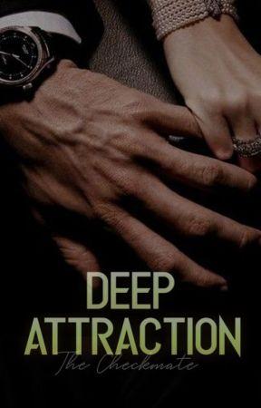 Deep Attraction (Mafia/Romance) - Part 3 - Wattpad
