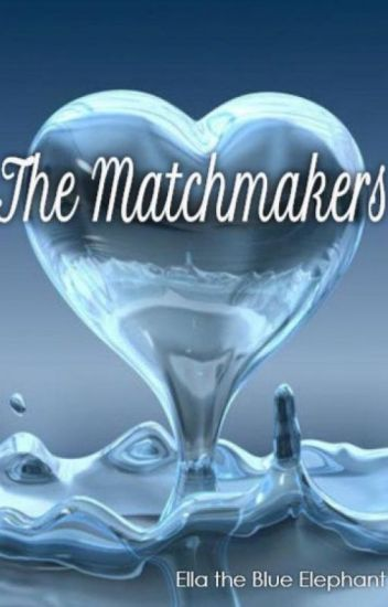 The Matchmakers Ella The Blue Elephant Wattpad