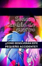 Sonaze ⭐Cambio de cuerpos⭐ by cristalVzquez