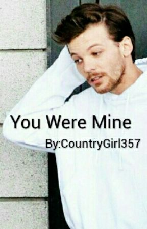 You Were Mine by CountryGirl357