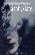asphyxiate by EscapeYourMisery