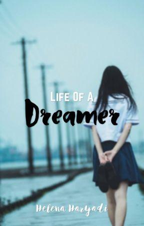 Life Of A Dreamer  by peipeihelenaaa